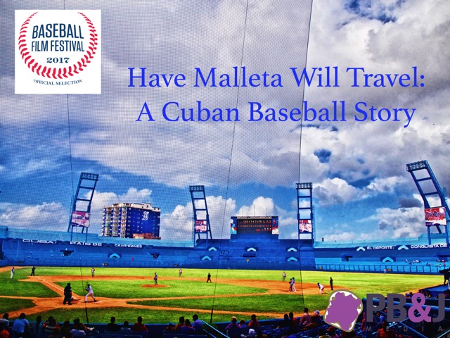Have Malleta Will Travel: A Cuban Baseball Story